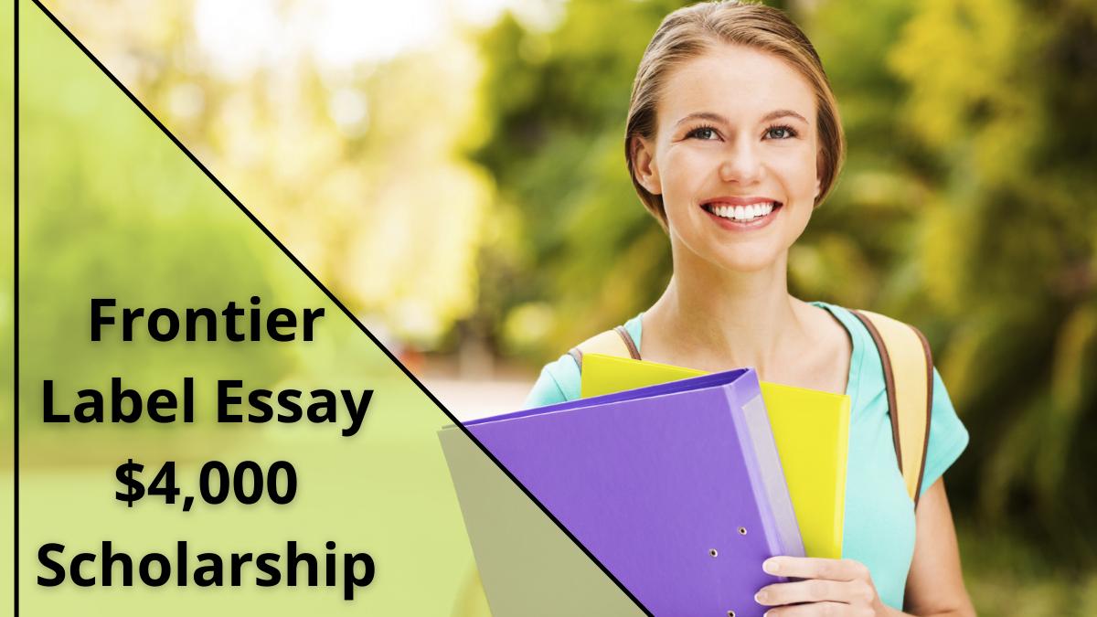 Frontier Label Essay $4,000 Scholarship