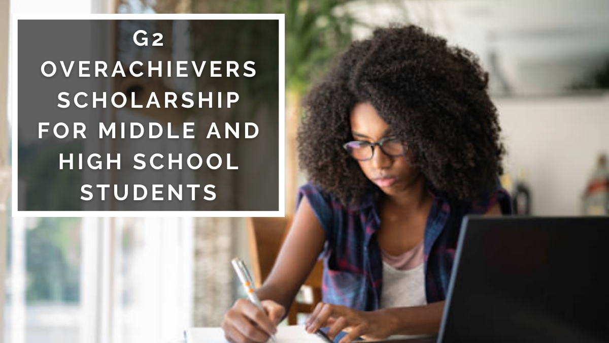 G2 Overachievers Scholarship for Middle and High School Students