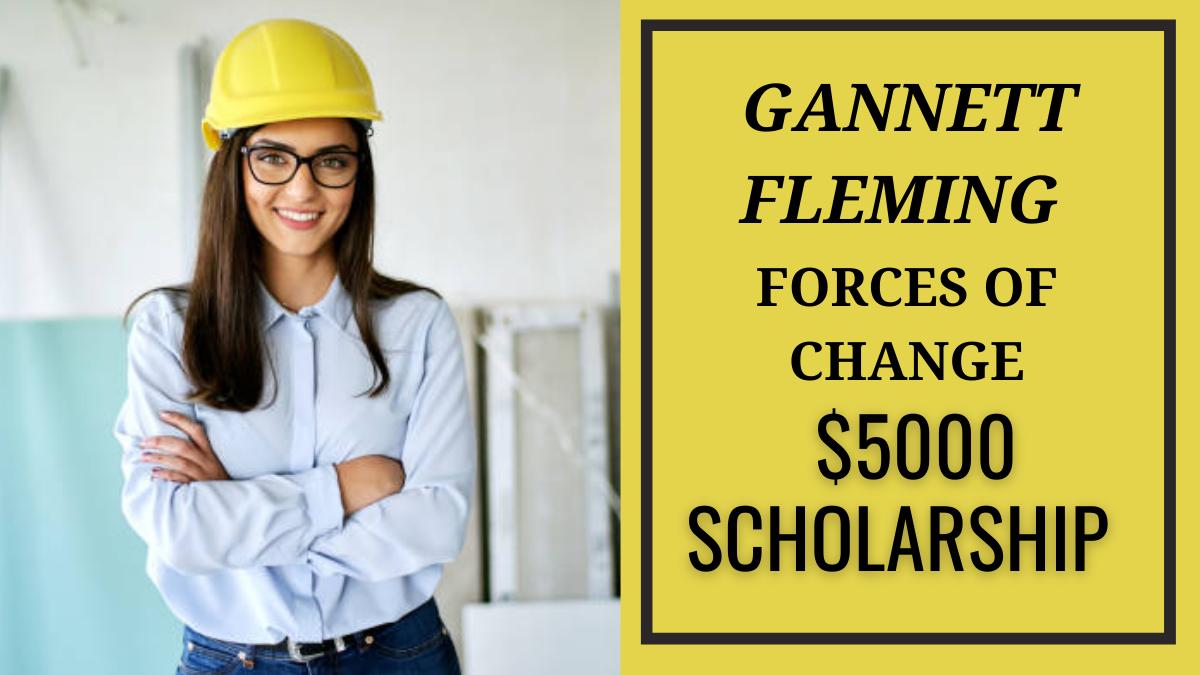 Gannett Fleming Forces of Change $5000 Scholarship