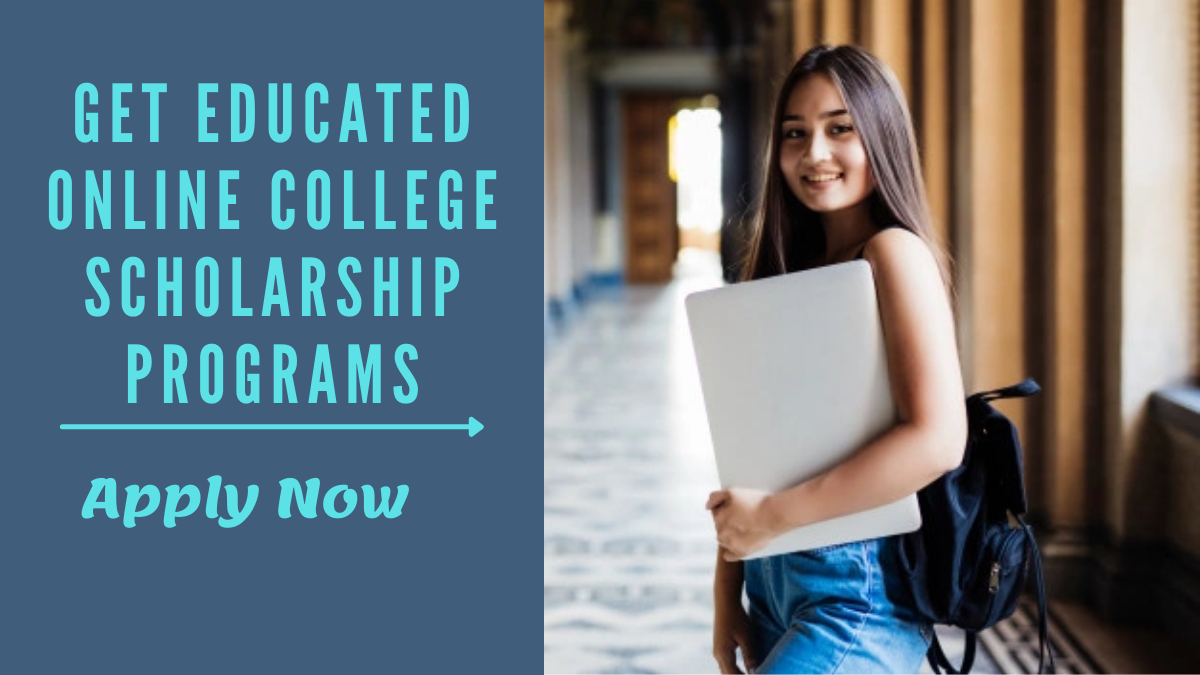 Get Educated Online College Scholarship Programs
