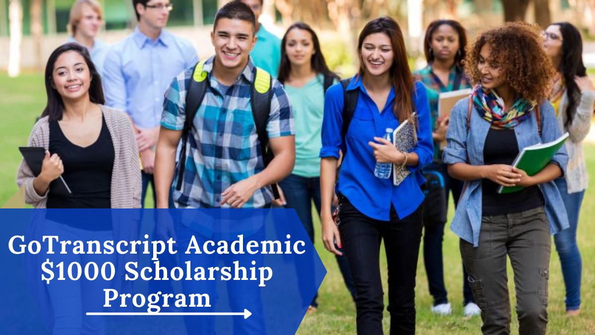 GoTranscript Academic $1000 Scholarship Program