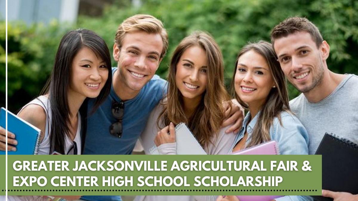 Greater Jacksonville Agricultural Fair & Expo Center High School Scholarship