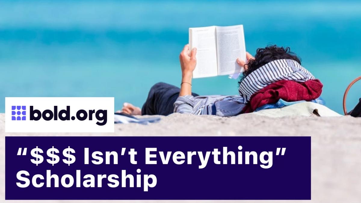 $$$ Isn't Everything Scholarship