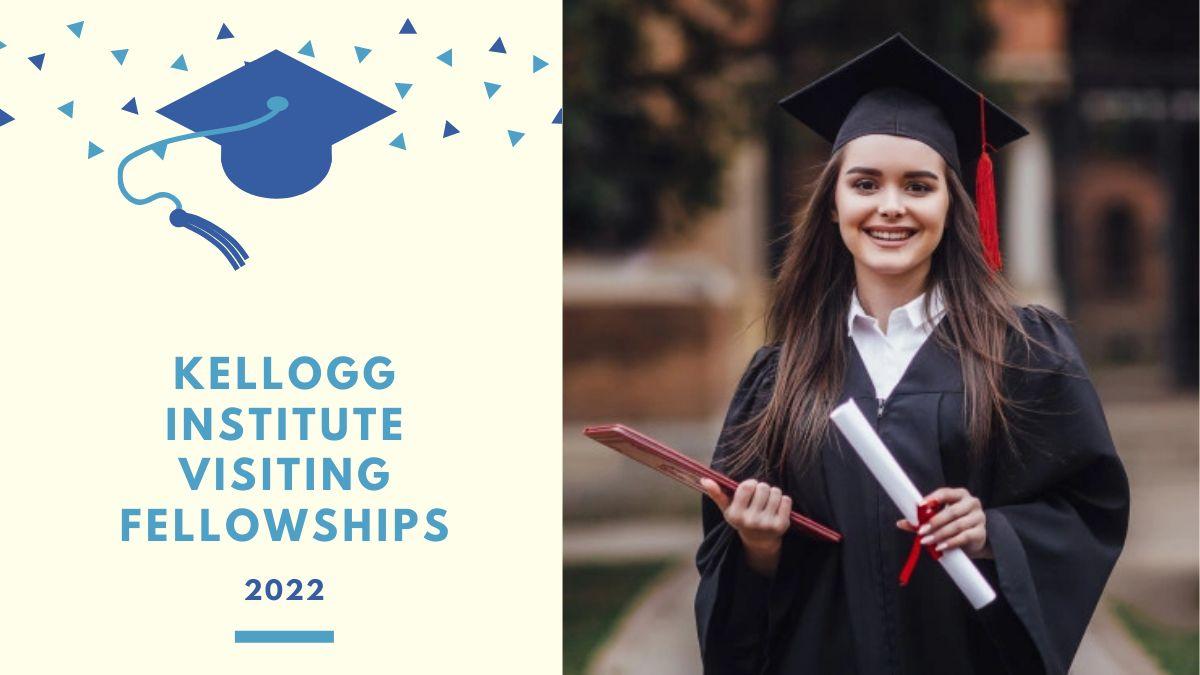 Kellogg Institute Visiting Fellowships 2022