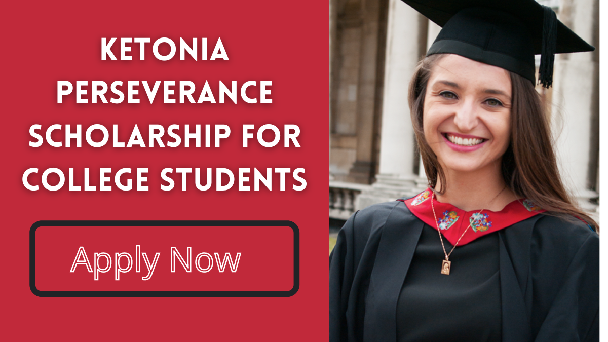 Ketonia Perseverance Scholarship for College Students