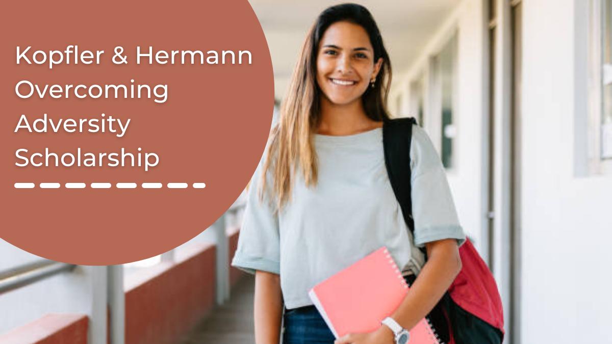 Kopfler & Hermann Overcoming Adversity Scholarship