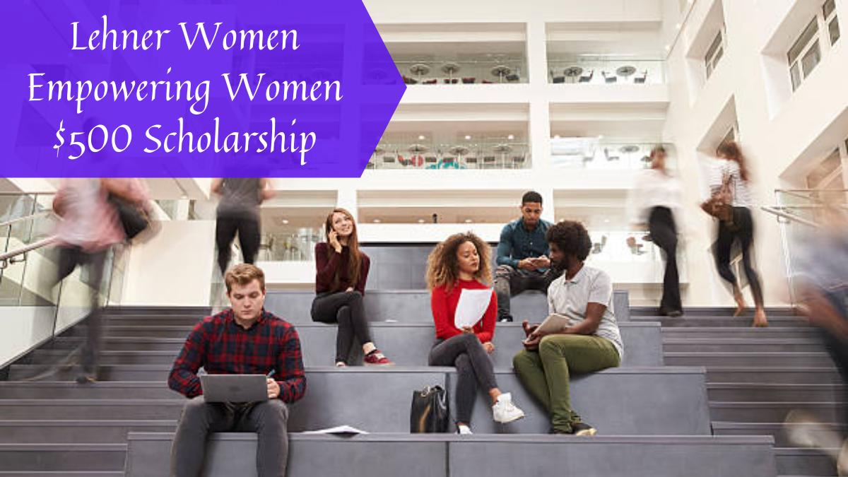 Lehner Women Empowering Women $500 Scholarship