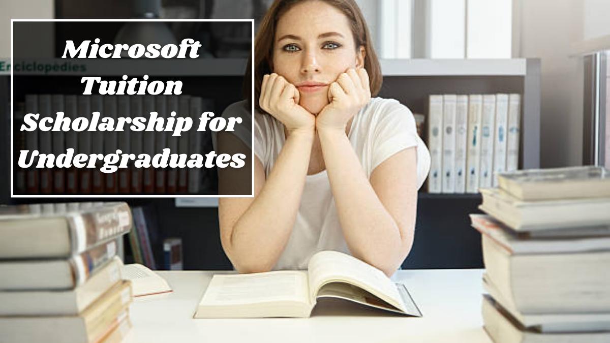 Microsoft Tuition Scholarship for Undergraduates