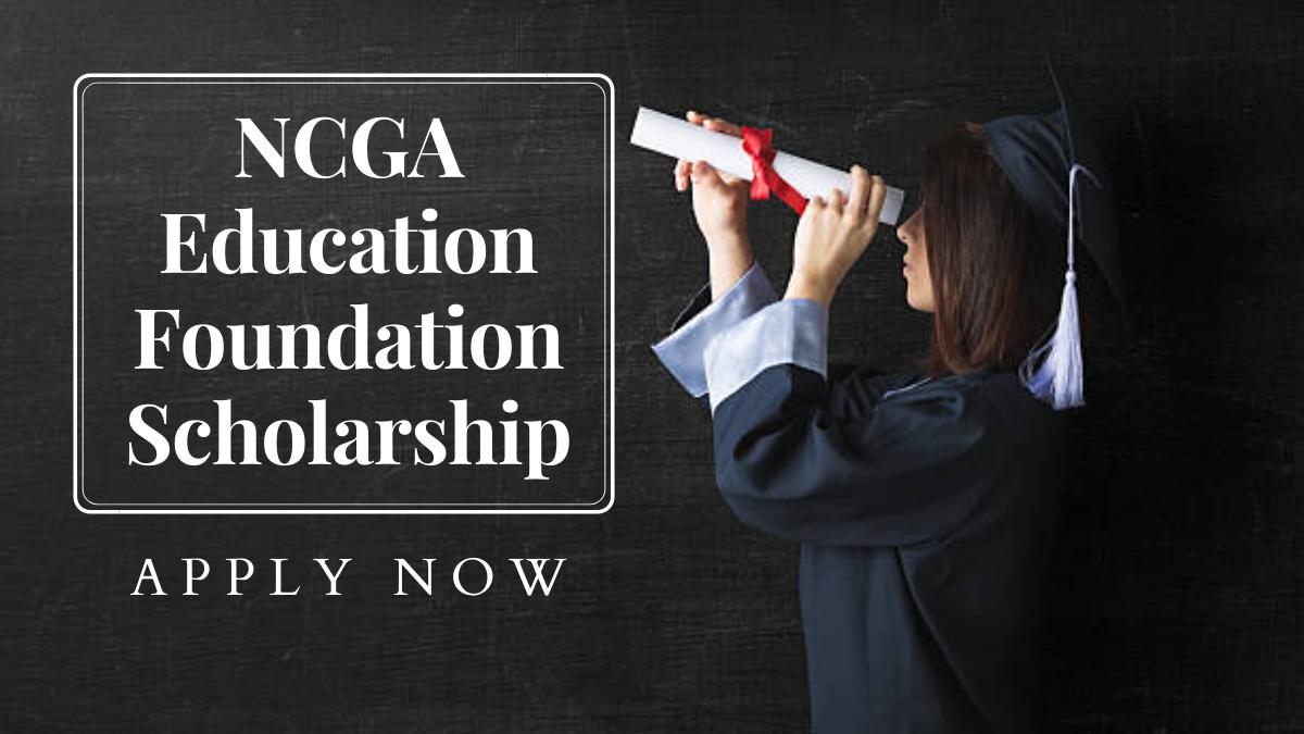 NCGA Education Foundation Scholarship