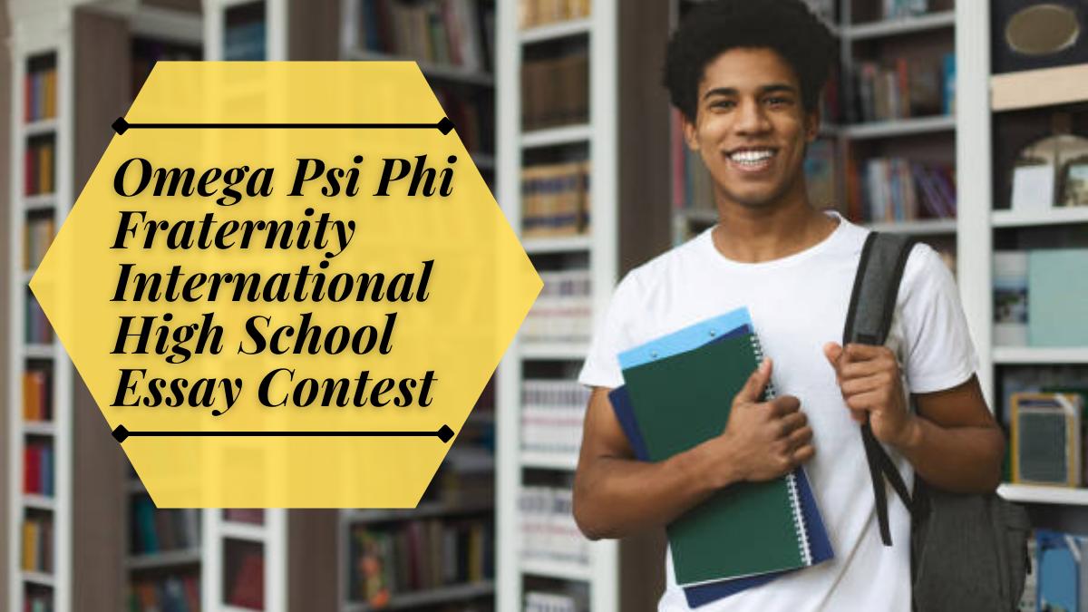 Omega Psi Phi Fraternity International High School Essay Contest