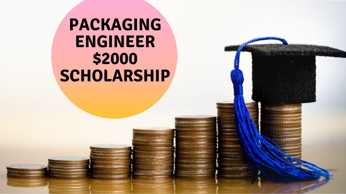 Packaging Engineer $2000 Scholarship