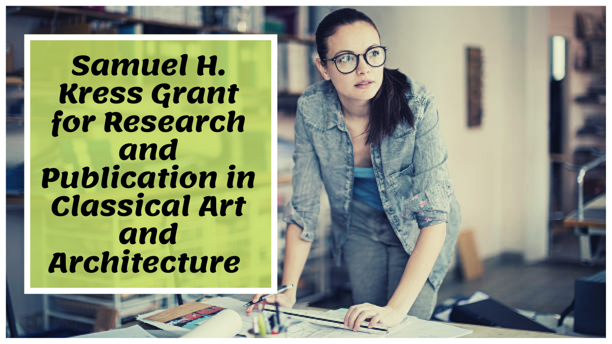 Samuel H. Kress Grant for Research and Publication in Classical Art and Architecture