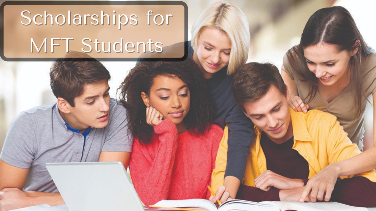 Scholarships for MFT Students