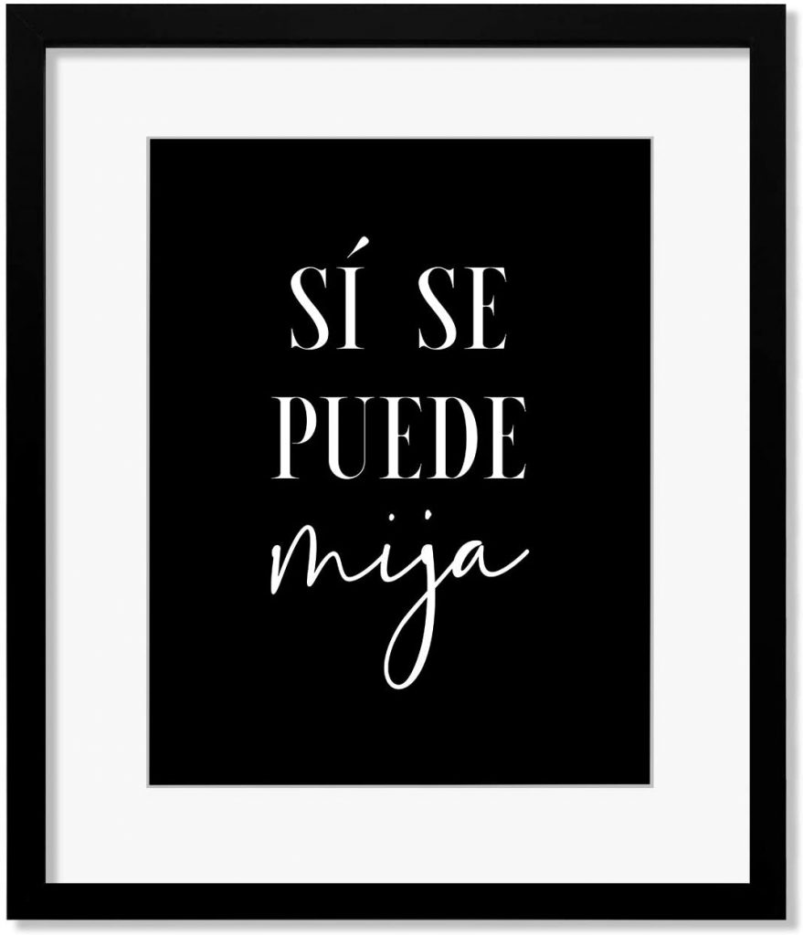 Si Se Puede Mija - Wall Decor Poster Print