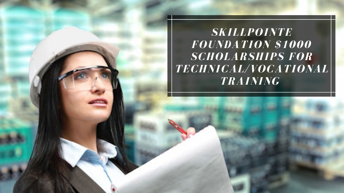 SkillPointe Foundation $1000 Scholarships for TechnicalVocational Training