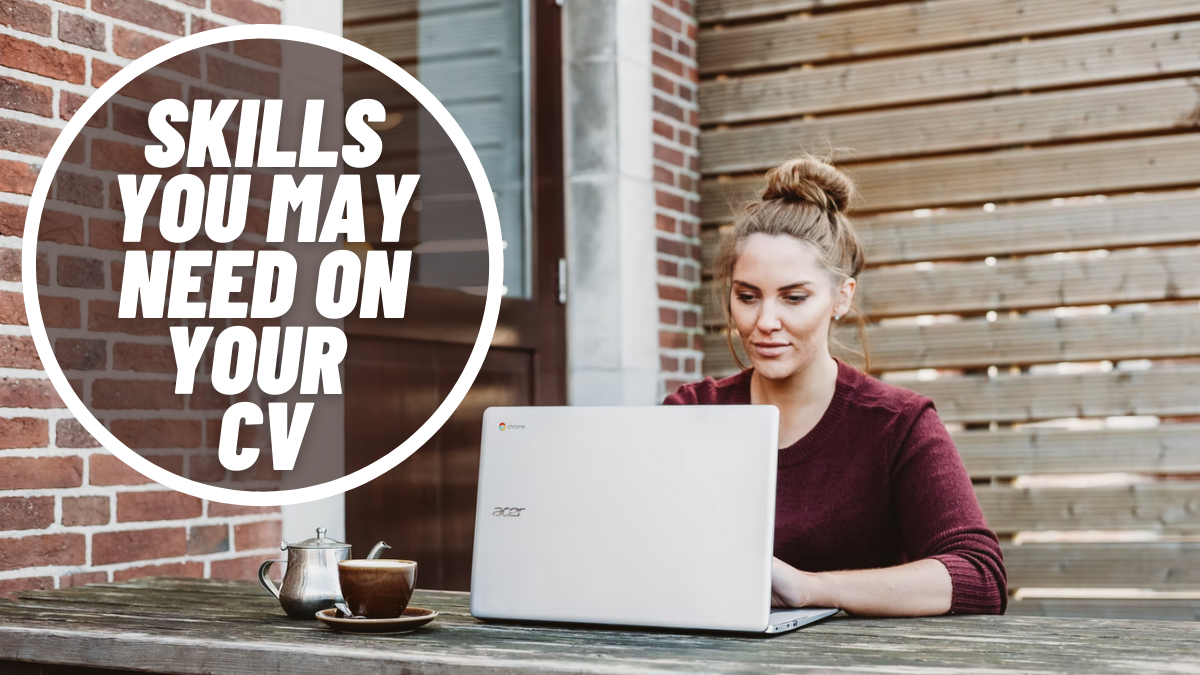 Skills You May Need on Your CV