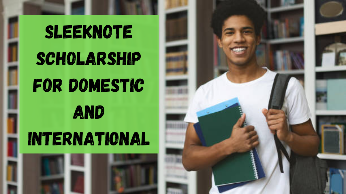 Sleeknote Scholarship for Domestic and International (1)