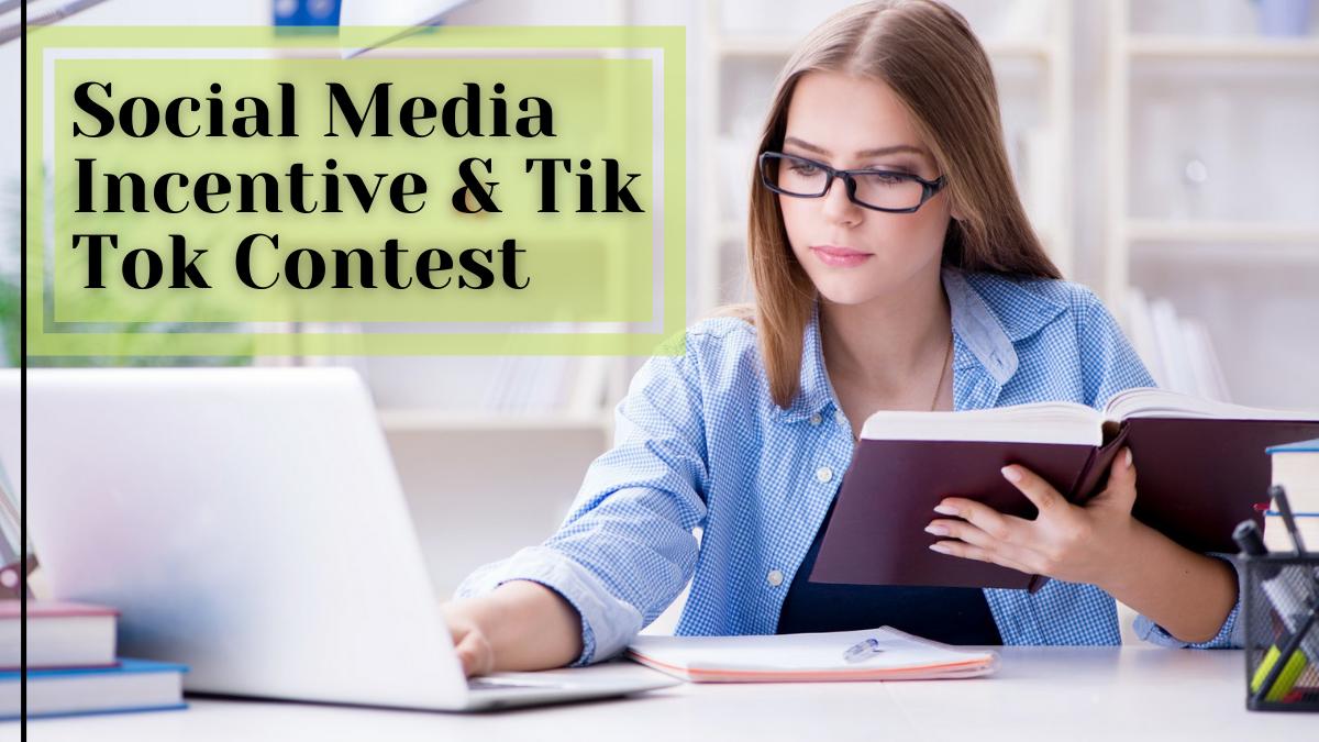 Social Media Incentive & Tik Tok Contest