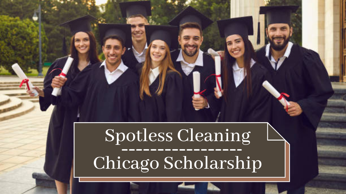 Spotless Cleaning Chicago Scholarship
