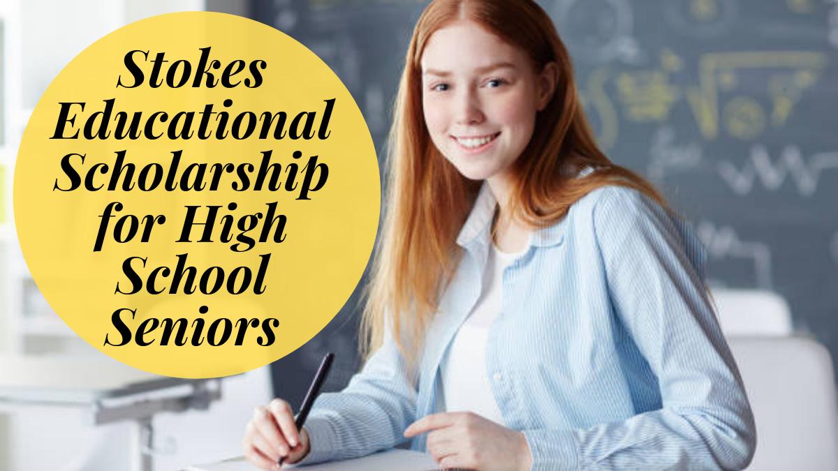 Stokes Educational Scholarship for High School Seniors