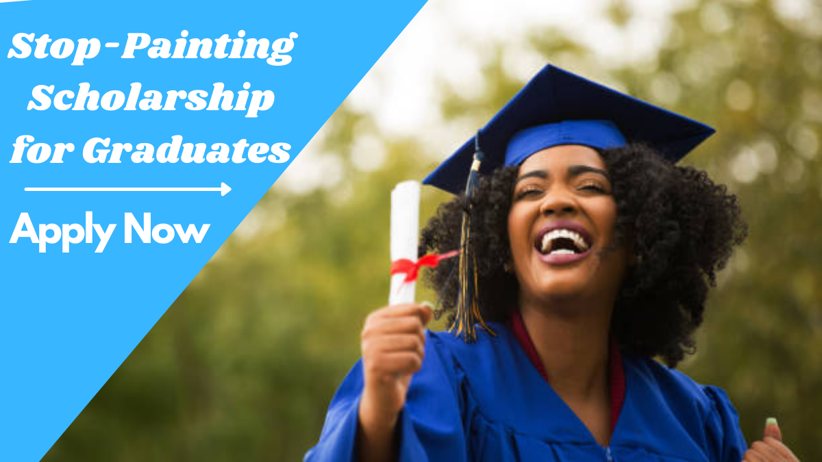 Stop-Painting Scholarship for Graduates