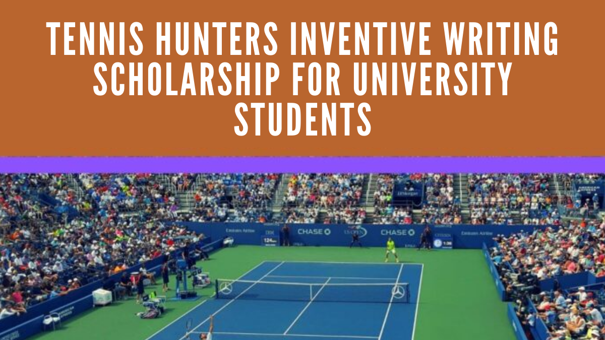 Tennis Hunters Inventive Writing Scholarship for University Students