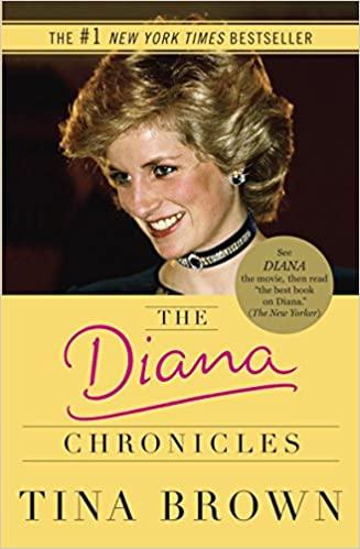 The Diana Chronicles byTina Brown
