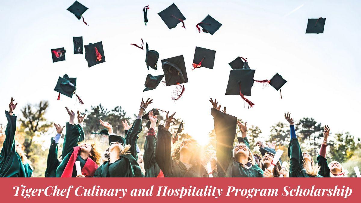 TigerChef Culinary and Hospitality Program Scholarship