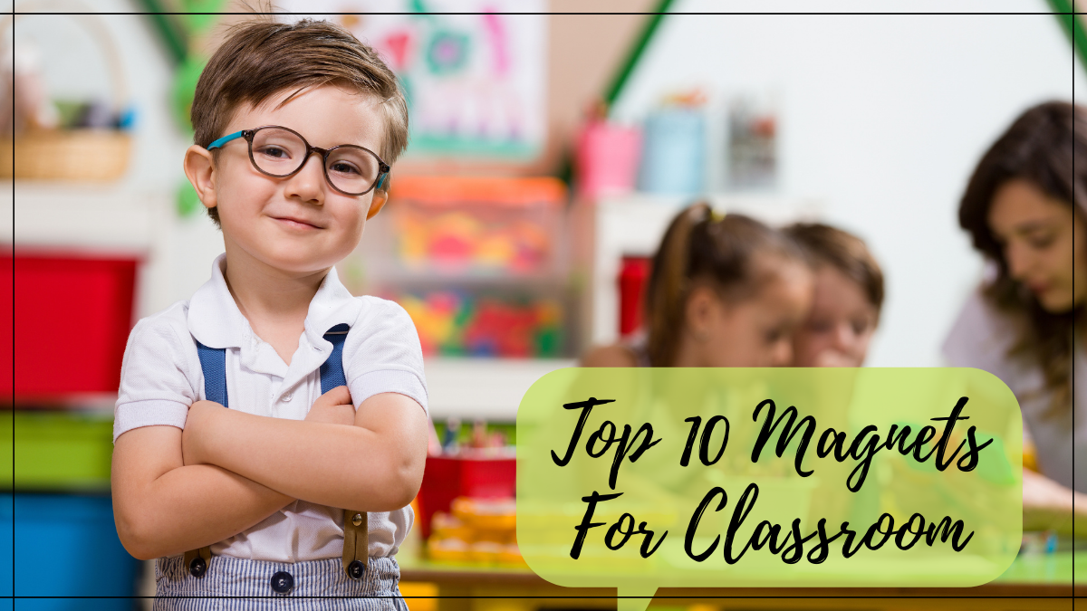 Top 10 Magnets For Classroom