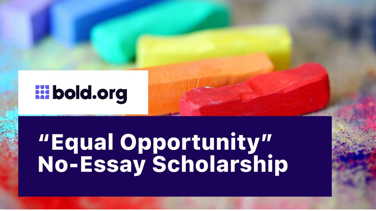"""""""Equal Opportunity"""" No-Essay Scholarship"""