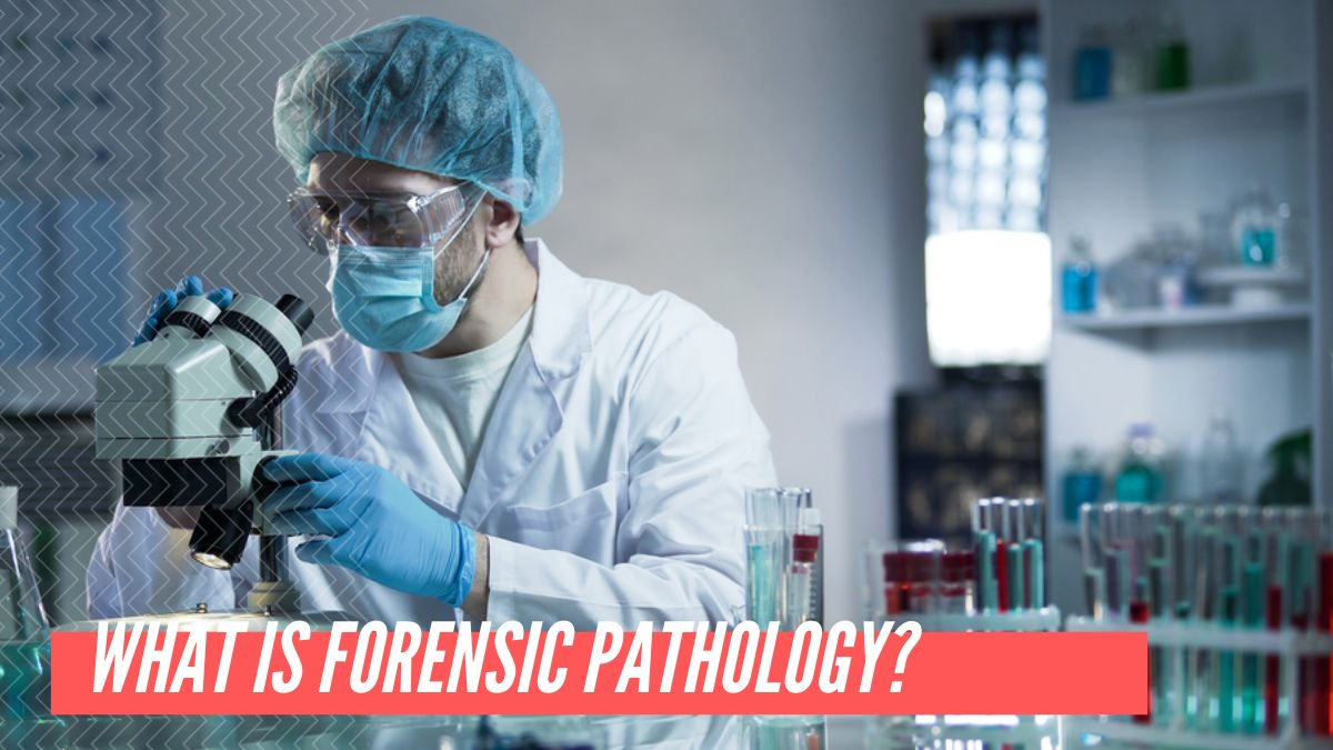 What is Forensic Pathology