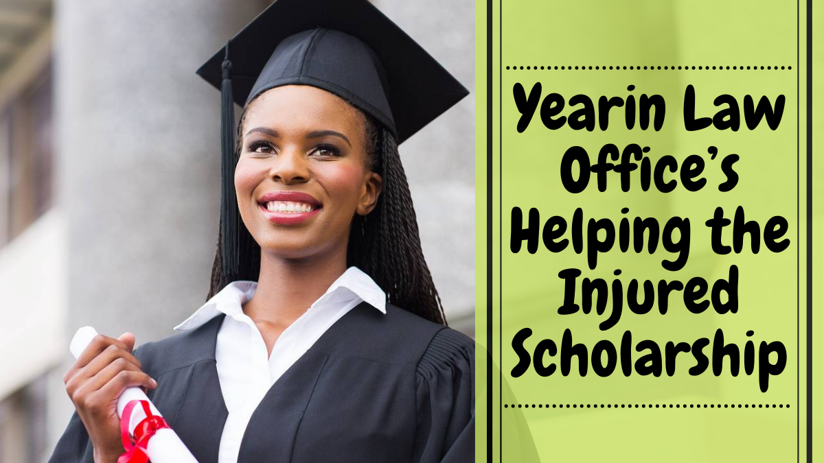 Yearin Law Office's Helping the Injured Scholarship