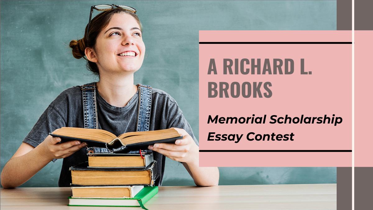 A Richard L. Brooks Memorial Scholarship Essay Contest