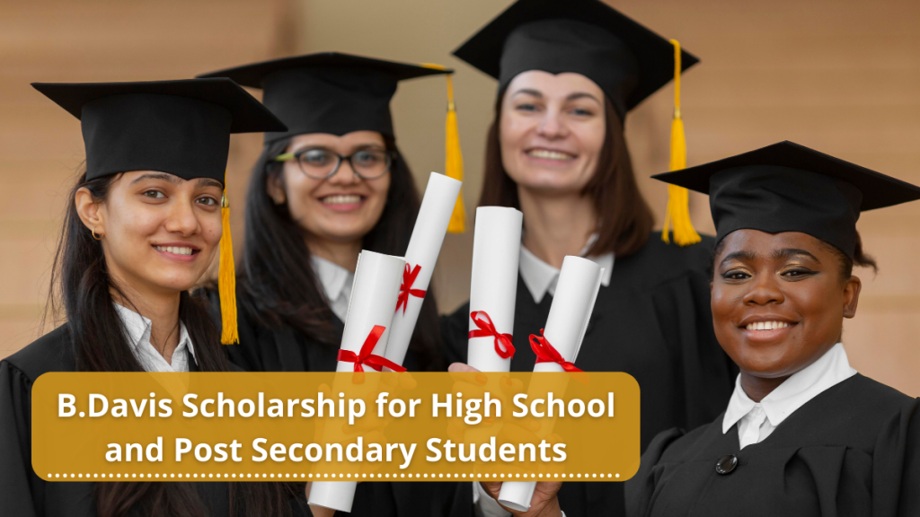 B.Davis Scholarship for High School and Post Secondary Students