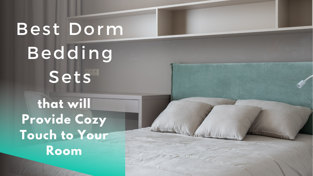 Best Dorm Bedding Sets that will Provide Cozy Touch to Your Room