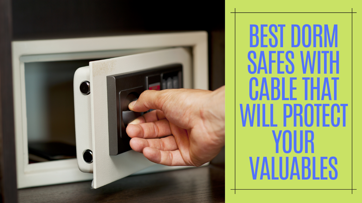 Best Dorm Safes with Cable that will Protect Your Valuables