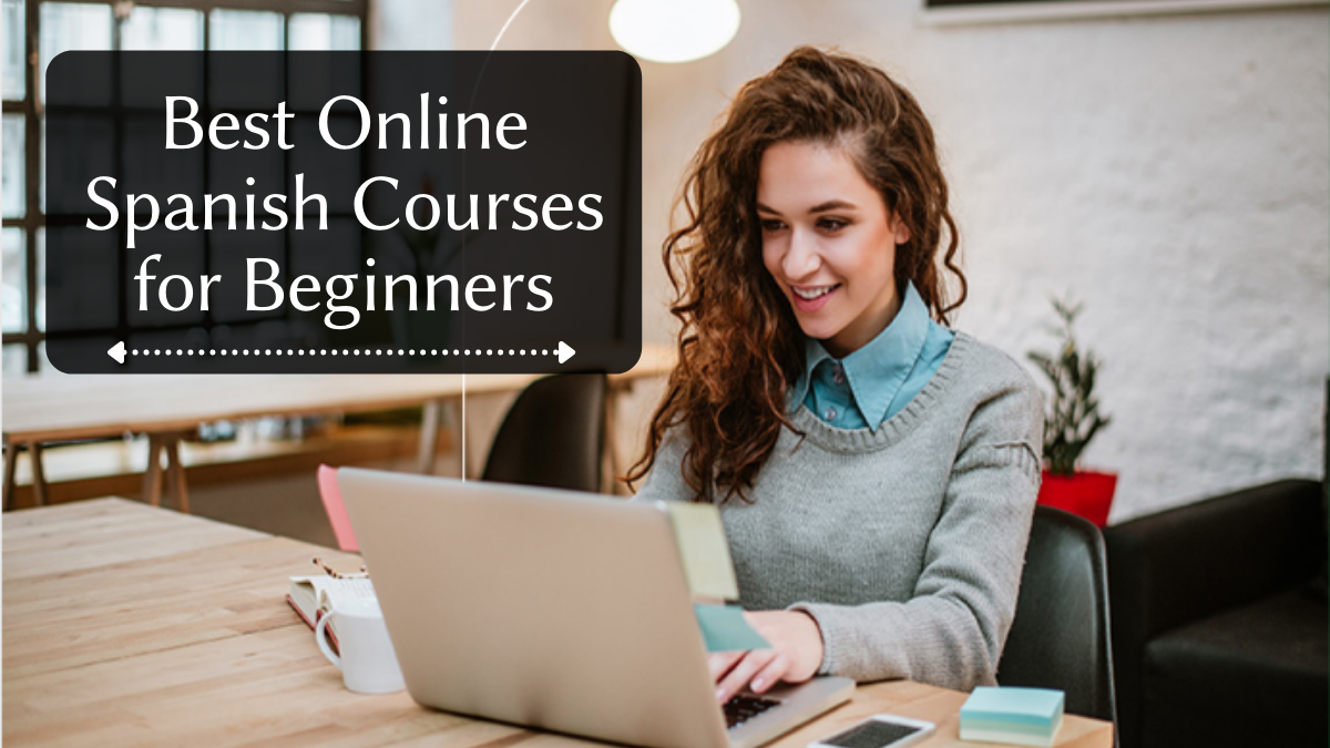 Best Online Spanish Courses for Beginners