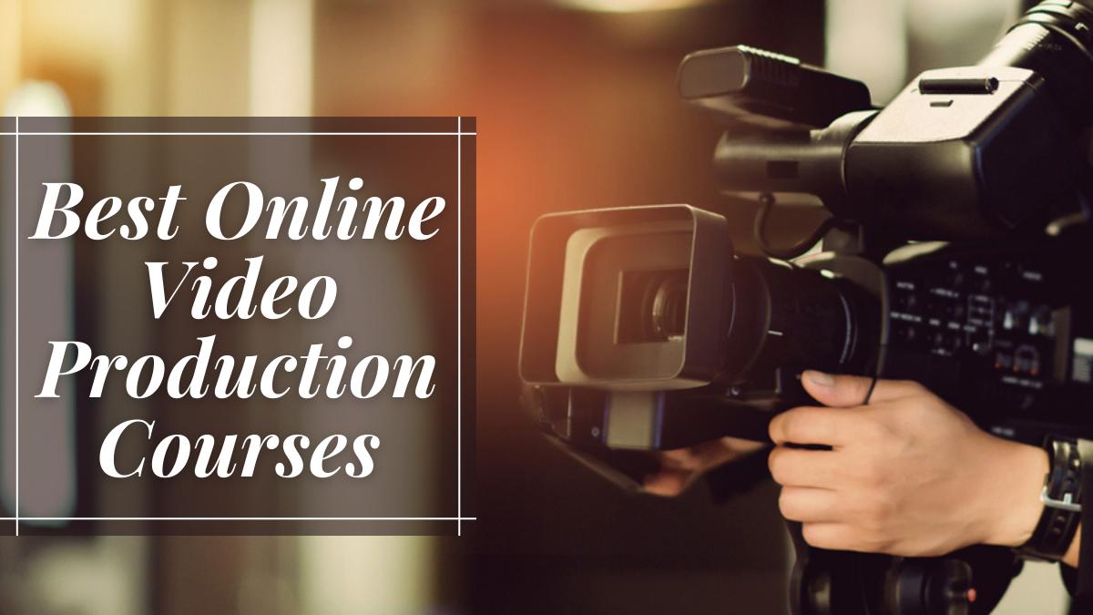 Best Online Video Production Courses