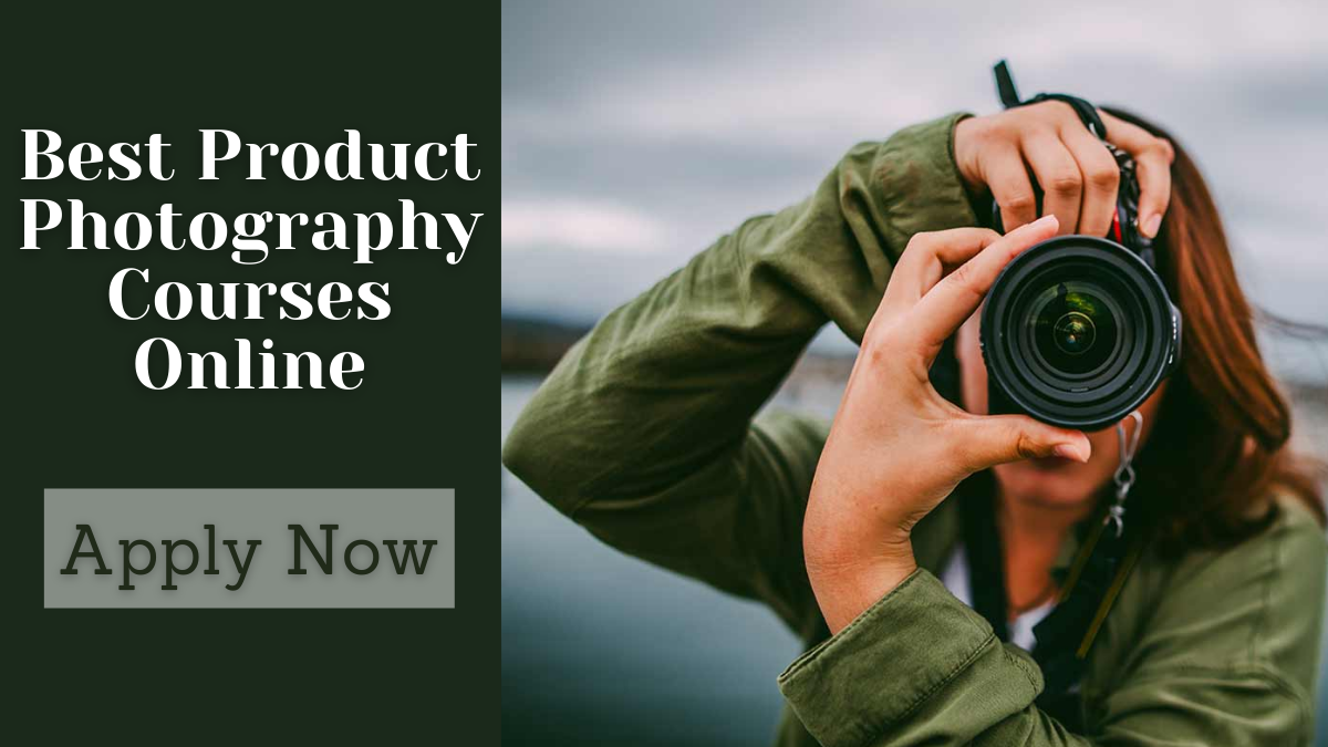 Best Product Photography Courses Online