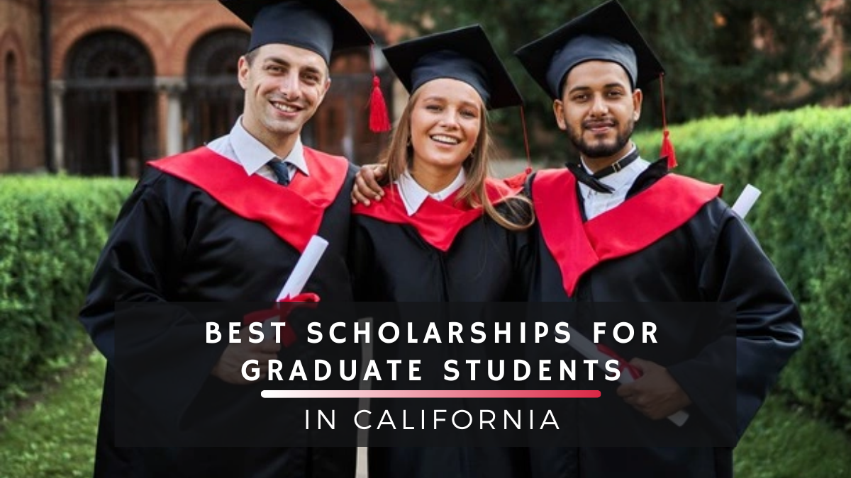 Best Scholarships for Graduate Students in California