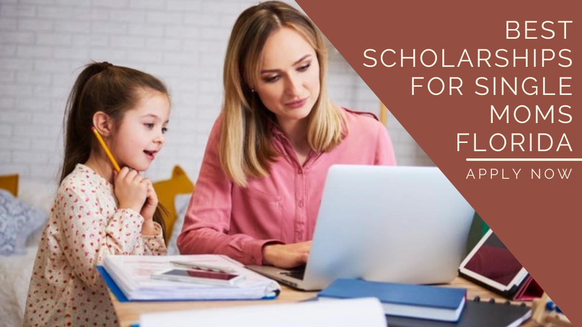Best Scholarships for Single Moms Florida