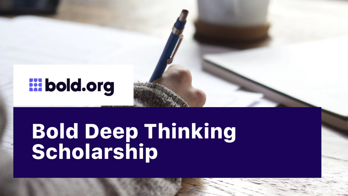 Bold Deep Thinking $500 Scholarship