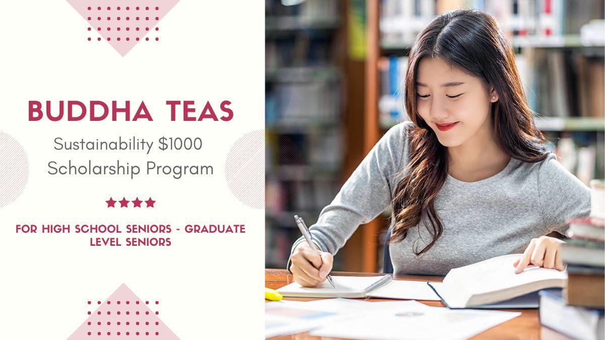 Buddha Teas Sustainability $1000 Scholarship Program