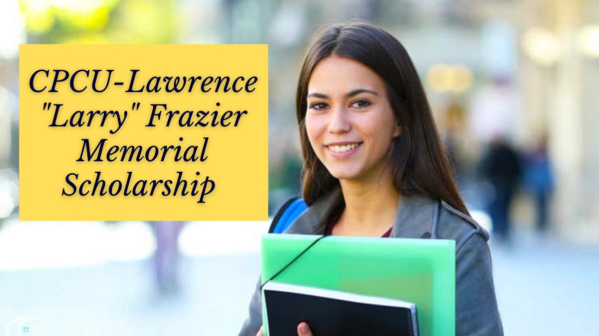 CPCU-Lawrence Larry Frazier Memorial Scholarship