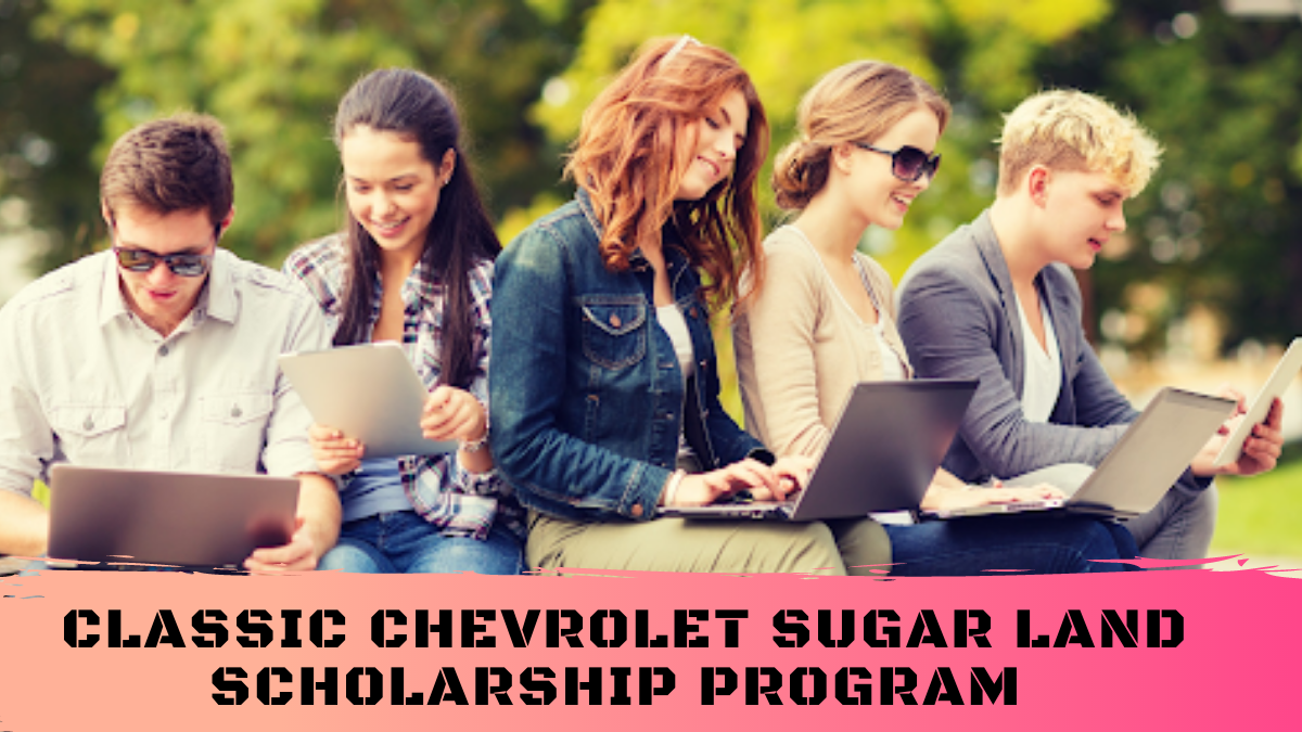 Classic Chevrolet Sugar Land Scholarship Program