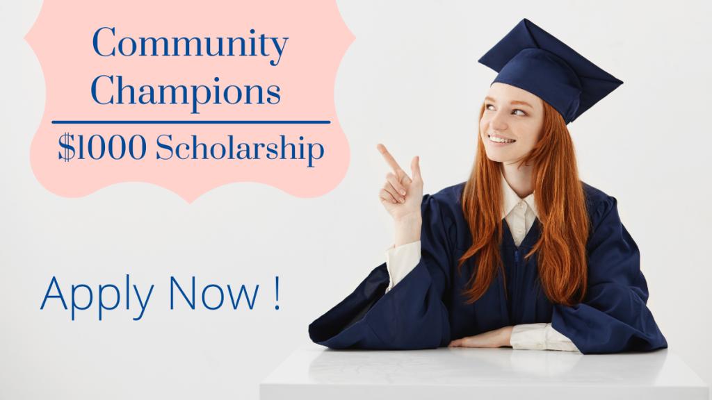 Community Champions $1000 Scholarship