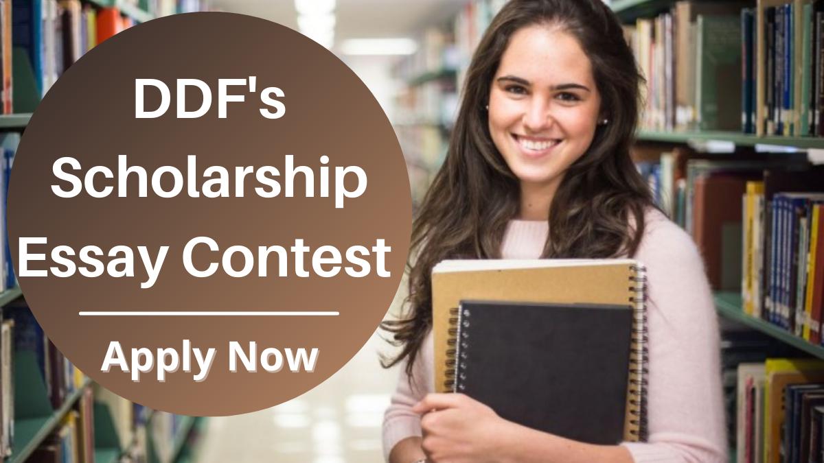 DDF's Scholarship Essay Contest