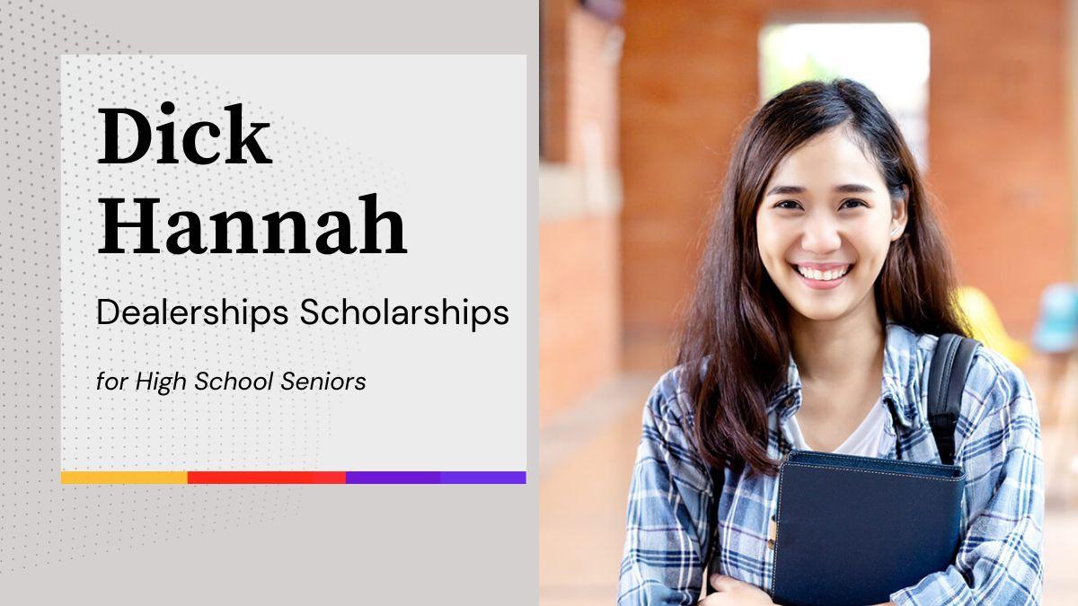Dick Hannah Dealerships Scholarships for High School Seniors
