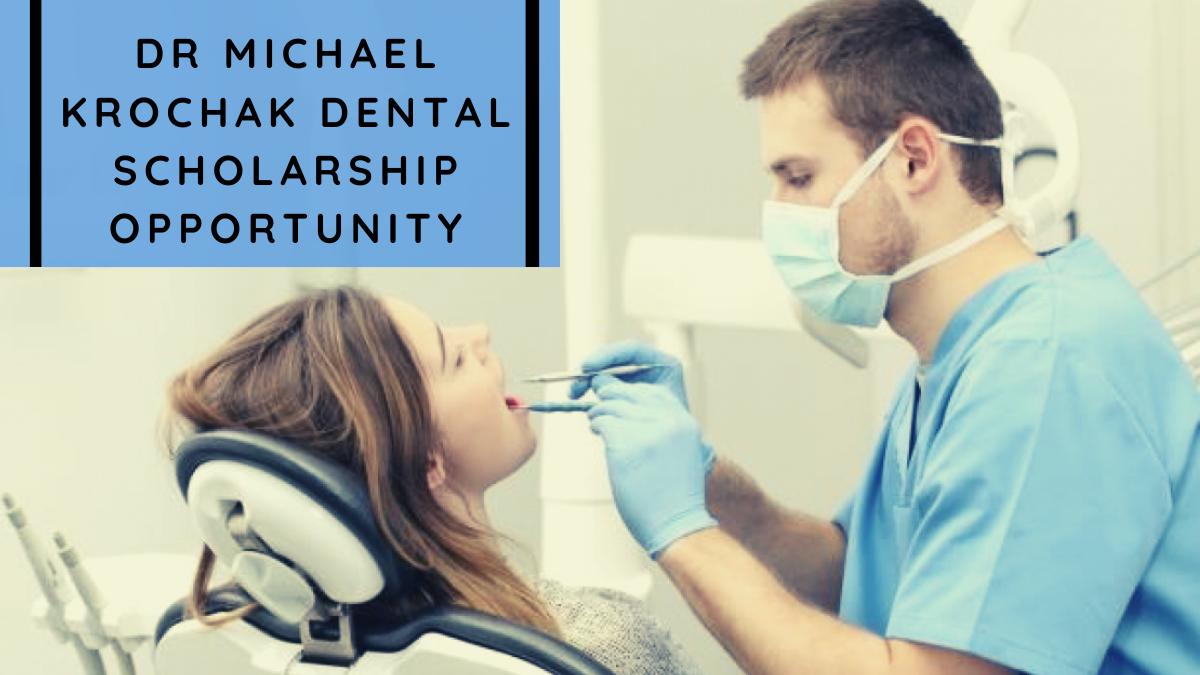 Dr Michael Krochak Dental Scholarship Opportunity