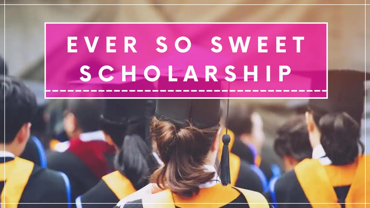 Ever So Sweet Scholarship